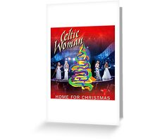 SPECIAL COVER CELTIC WOMEN - home for christmas Greeting Card