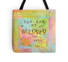 You are My Beloved--Affirmations From Abba  Tote Bag