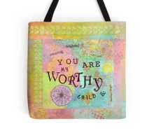 You are Worthy--Affirmations From Abba Tote Bag