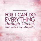 I can do all things through Christ.. by Jeri Stunkard