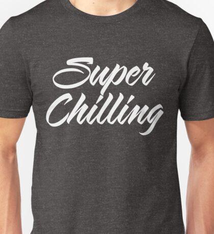 Super Chilling Unisex T-Shirt