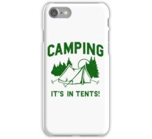 Funny - Camping Is In Tents iPhone Case/Skin