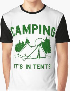 Funny - Camping Is In Tents Graphic T-Shirt