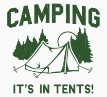 Funny - Camping Is In Tents Kids Tee
