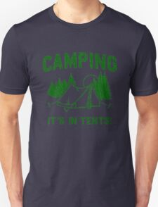 Funny - Camping Is In Tents T-Shirt