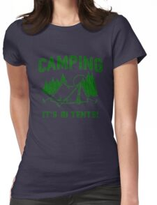 Funny - Camping Is In Tents Womens Fitted T-Shirt