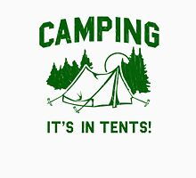 Funny - Camping Is In Tents Unisex T-Shirt