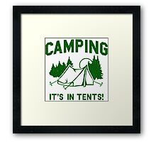 Funny - Camping Is In Tents Framed Print