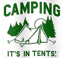 Funny - Camping Is In Tents Poster