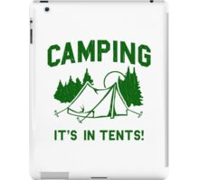 Funny - Camping Is In Tents iPad Case/Skin