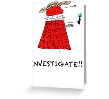 Dalek Investigate Greeting Card