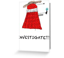 Dalek Investigate Greeting Card