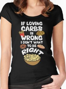 If Loving Carbs Is Wrong Women's Fitted Scoop T-Shirt