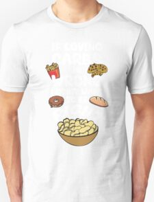 If Loving Carbs Is Wrong Unisex T-Shirt