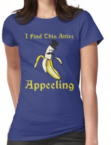 I Find This Attire Appeeling Womens Fitted T-Shirt