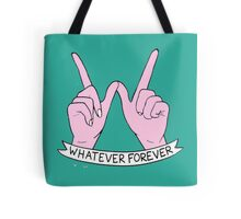 """""""Whatever Forever"""" Tote Bag"""