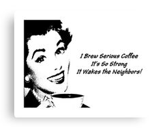 I Brew Serious Coffee Canvas Print