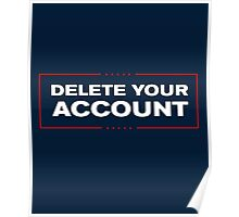 Delete Your Account T-Shirt - Hilary Trump Funny Poster