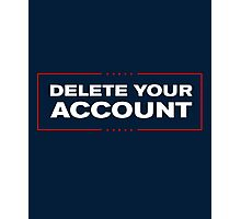 Delete Your Account T-Shirt - Hilary Trump Funny Photographic Print
