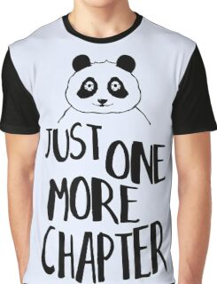 just one more chapter! Graphic T-Shirt