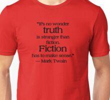 Truth is Stranger than Fiction (Mark Twain) Unisex T-Shirt