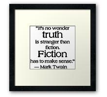 Truth is Stranger than Fiction (Mark Twain) Framed Print