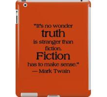 Truth is Stranger than Fiction (Mark Twain) iPad Case/Skin