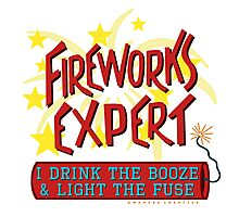 4th of July Funny Fireworks Expert American Independence Day Photographic Print