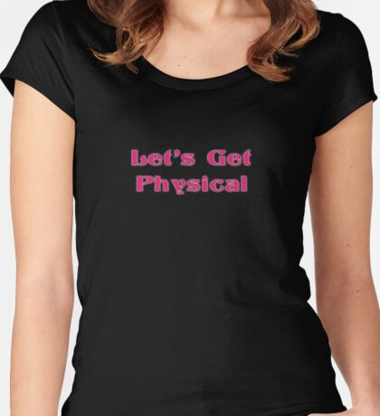 Let's Get Physical - Workout - T-Shirt Women's Fitted Scoop T-Shirt