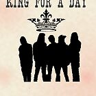 King For A Day by mreedd