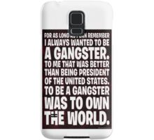 As Long As I Remember, I Always Wanted To Be A Gangster. Samsung Galaxy Case/Skin