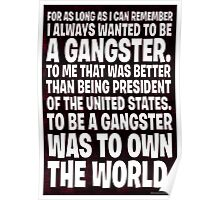 As Long As I Remember, I Always Wanted To Be A Gangster. Poster