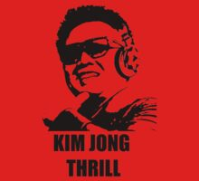 Kim Jong Thrill by CaptainTrips