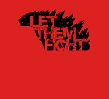 Let Them Fight Unisex T-Shirt