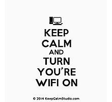 Keep calm and turn your wifi on Photographic Print