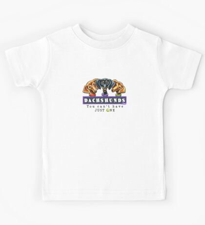 Dachshunds :: You Can't Have Just One Kids Tee