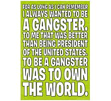 As Long As I Remember, I Always Wanted To Be A Gangster. - Green Photographic Print