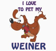 I Love to Pet MY Weiner Baby Tee