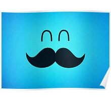 Funny Cute Mustache Face  Poster