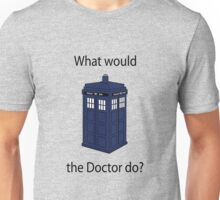 What Would the Doctor do Unisex T-Shirt