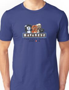 Havanese :: You Can't Have Just One Unisex T-Shirt