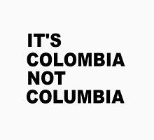 IT'S COLOMBIA.  Unisex T-Shirt
