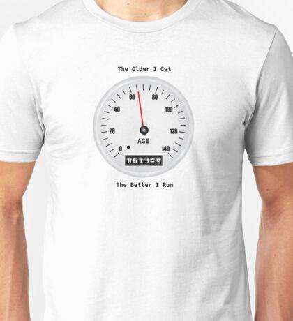 Older I Get, Better I Run Unisex T-Shirt