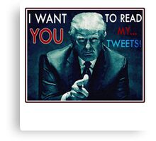 """""""I Want You to Read My Tweets: Canvas Print"""