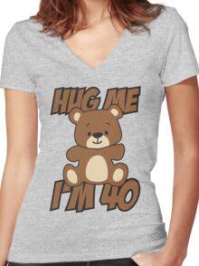 Hug me I'm 40 Women's Fitted V-Neck T-Shirt