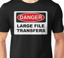 Danger: Large File Transfers Unisex T-Shirt