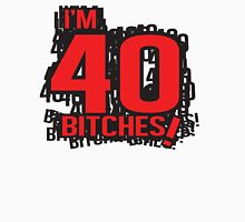 I'm 40 bitches Womens Fitted T-Shirt