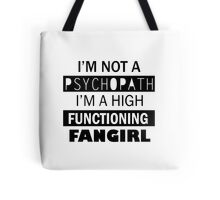 I'm a Highly Functioning Fangirl Tote Bag