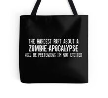 The Hardest Part About A Zombie Apocalypse Tote Bag