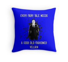Every Fairy Tale Needs A Good Old Fashioned Villain Throw Pillow